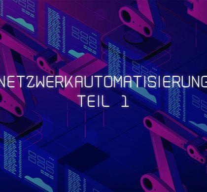 Netzwerkautomatisierung der Green IT Solution Teil 1
